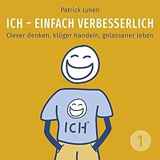 I.C.H. - einfach verbesserlich: Clever denken, klüger handeln, gelassener leben Titelbild