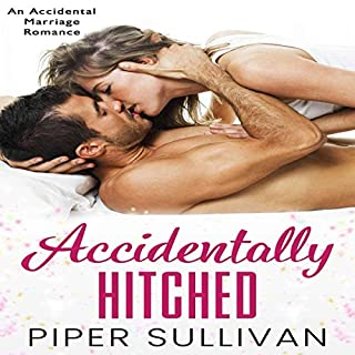 Accidentally Hitched: An Accidental Marriage Romance cover art