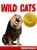 Wild Cats! A Children's eBook About the Amazing Cats That Roam the Earth Including Videos (animals, cats, mammals) (English Edition)