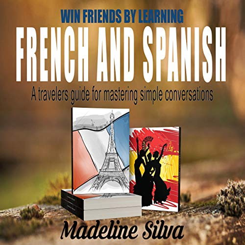 Win Friends by Learning French and Spanish cover art
