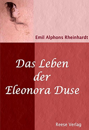 Das Leben der Eleonora Duse: Biografie
