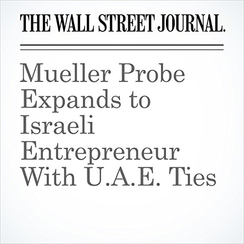 Mueller Probe Expands to Israeli Entrepreneur With U.A.E. Ties copertina