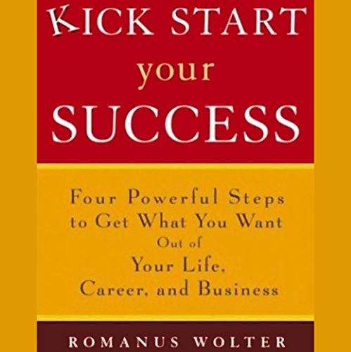 Kick Start Your Success audiobook cover art