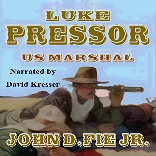 Luke Pressor - US Marshall: A Wild West Action Series #1 audiobook cover art
