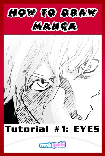 How to Draw Manga Eyes: Step by Step Guide To Drawing Manga and Anime Eyes For Your Kindle **Limited Sale** (English Edition)