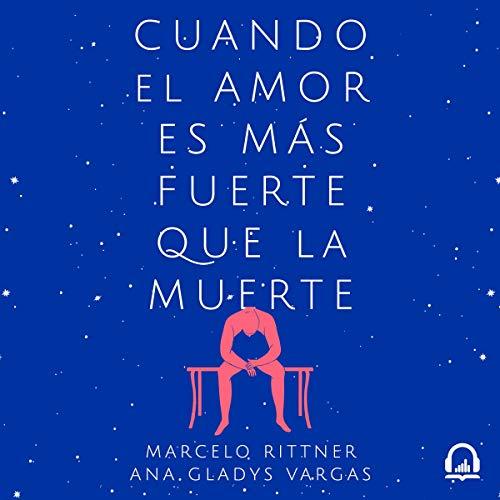 Cuando el amor es más fuerte que la muerte [When Love Is Stronger Than Death] audiobook cover art