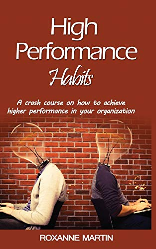 High-Performance Habits: A crash course for achieving success in your organisation