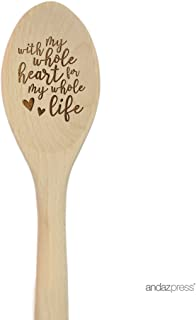 Andaz Press Laser Engraved Wooden Mixing Spoon, 12-inch, With My Whole Heart for My Whole Life, 1-Pack