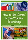How to Get Started in Free-Machine Embroidery (English Edition)