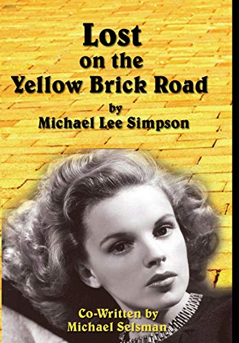 Judy Garland, Lost on the Yellow Brick Road: The true story of how Judy Garland lost her way.