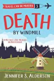Death by Windmill: A Mother's Day Murder in Amsterdam (Travel Can Be Murder Cozy Mystery Series)