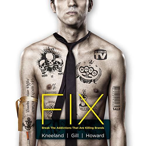 Fix: Break the Addictions That Are Killing Brands audiobook cover art