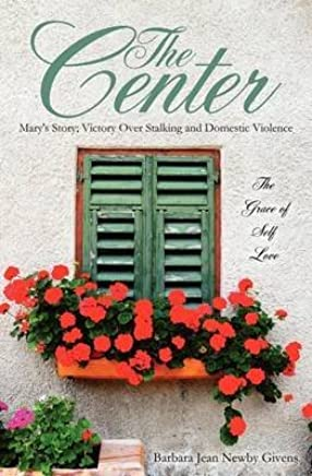 [The Center] (By: Barbara Jean Newby Givens) [published: July, 2012]