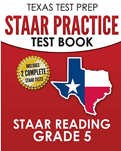 TEXAS TEST PREP STAAR Practice Test Book STAAR Reading Grade 5: Complete Preparation for the STAAR Reading Assessments