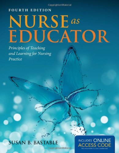 Nurse As Educator Principles of Teaching and Learning for Nursing Practice