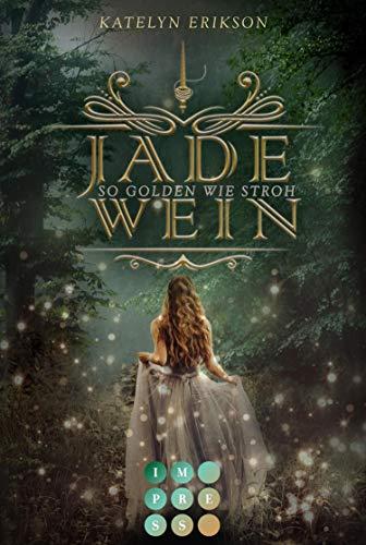 Jadewein 1: So golden wie Stroh: Märchenhafte Fantasy