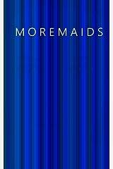 Moremaids (Mermaids Book 2) Kindle Edition
