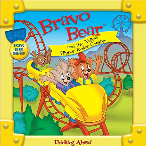 Bravo Bear and the Yellow Flipper Roller Coaster Audiobook By Christian Hainsworth cover art