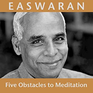 Five Obstacles to Meditation                   By:                                                                                                                                 Eknath Easwaran                               Narrated by:                                                                                                                                 Eknath Easwaran                      Length: 56 mins     19 ratings     Overall 4.3