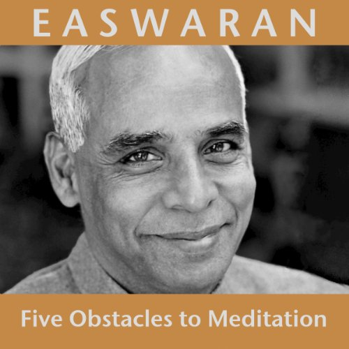 Five Obstacles to Meditation                   By:                                                                                                                                 Eknath Easwaran                               Narrated by:                                                                                                                                 Eknath Easwaran                      Length: 56 mins     Not rated yet     Overall 0.0