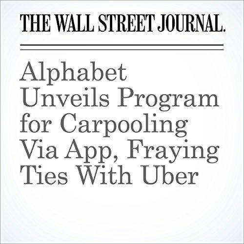 Alphabet Unveils Program for Carpooling Via App, Fraying Ties With Uber cover art