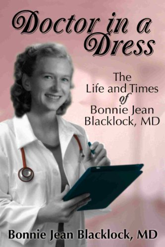 Doctor in a Dress: The Life and Times of Bonnie Jean Blacklock, MD (English Edition)