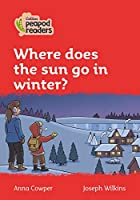 Level 5 - Where does the sun go in winter? (Collins Peapod Readers)