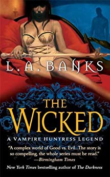The Wicked: A Vampire Huntress Legend (Vampire Huntress Legend series Book 8) by [L. A. Banks]