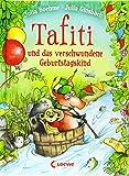 Tafiti und das verschwundene Geburtstagskind: Erstlesebuch zum Vorlesen und ersten Selberlesen ab 6 Jahre - Loewe Erstes Selberlesen