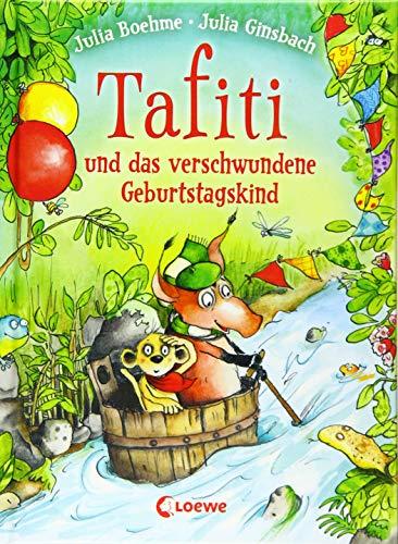 Tafiti und das verschwundene Geburtstagskind: Erstlesebuch zum Vorlesen und ersten Selberlesen ab 6 Jahre