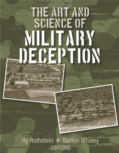 Download The Art and Science of Military Deception (Artech House Intelligence and Information Operations) 1608075516