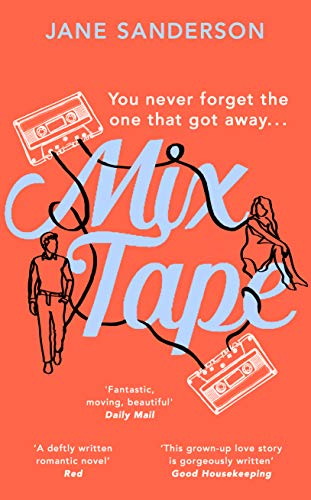 Mix Tape: The most nostalgic and uplifting novel of 2020. 'Fantastic, moving, beautiful.' Daily Mail (English Edition)