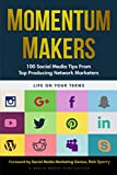Momentum Makers: 100 Social Media Tips From Top Producing Network Marketers (English Edition)