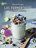 Los fermentados: Un regalo para el organismo: 1 (Cocina Plant Based)