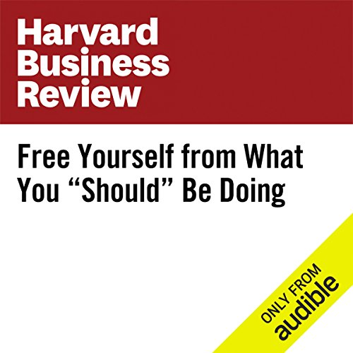 "Free Yourself From What You ""Should"" Be Doing audiobook cover art"
