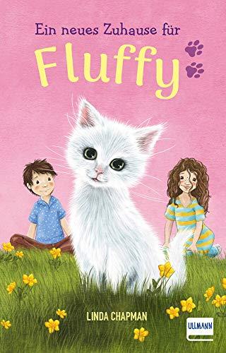 Ein neues Zuhause für Fluffy: (Kinderbuch ab 7 Jahren, Kinderbücher über Tiere)