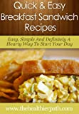 Breakfast Sandwich Recipes: Easy, Simple And Definitely A Hearty Way To Start Your