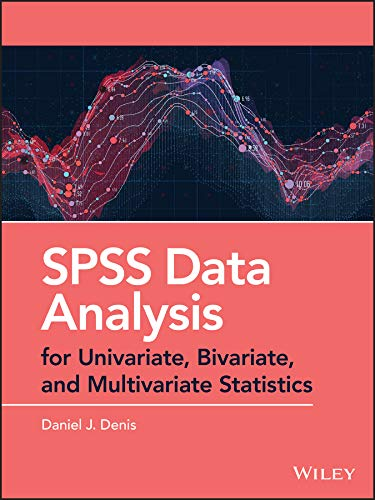 SPSS Data Analysis for Univariate, Bivariate, and Multivariate Statistics (English Edition)