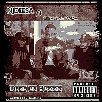 Dede Lu Blood (feat. Chealex Mpanza)