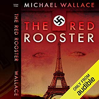 The Red Rooster                   By:                                                                                                                                 Michael Wallace                               Narrated by:                                                                                                                                 Rosemary Benson                      Length: 11 hrs and 8 mins     107 ratings     Overall 4.0