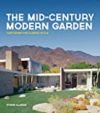 The Mid-Century Modern Garden: Capturing the Classic Style