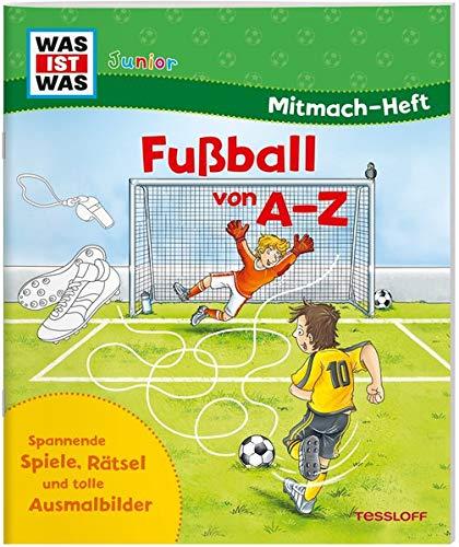 WAS IST WAS Junior Mitmach-Heft. Fußball von A bis Z (WAS IST WAS Junior Mitmach-Hefte)