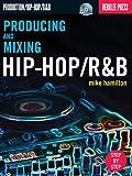 Producing and Mixing Hip-Hop/R&B...