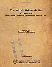 Tratado De Oddun De Ifá. 2Da Versión. Edición Corregida Y Ampliada Con Ebbó, Ceremonias, Inshe Osain Y Eshu (Spanish Edition)