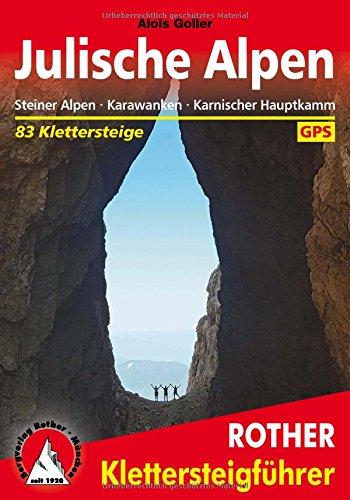 Klettersteige Julische Alpen: Steiner Alpen, Karawanken, Karnischer Hauptkamm. 83 Klettersteige. Mit GPS-Tracks (Rother Klettersteigführer)