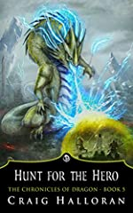 Hunt for the Hero: The Chronicles of Dragon Series 1 (Book 5 of 10)