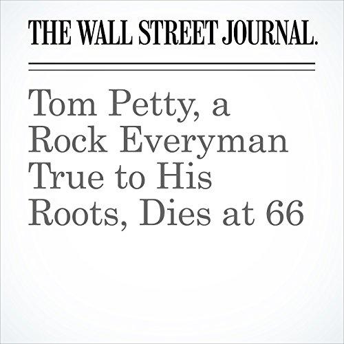 Tom Petty, a Rock Everyman True to His Roots, Dies at 66 copertina
