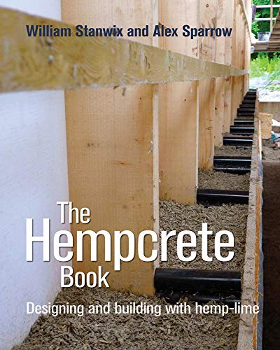 The Hempcrete Book: Designing and Building with Hemp-Lime (5) (Sustainable Building)