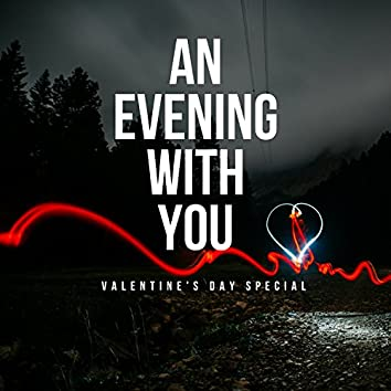 An Evening With You (Valentine's Day Special)