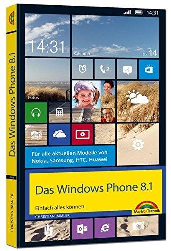 Das Windows Phone 8.1 Einfach alles können by Christian Immler (2014-08-07)